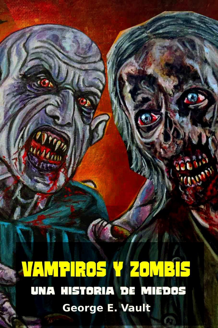 Vampiros y Zombies George E.Vault